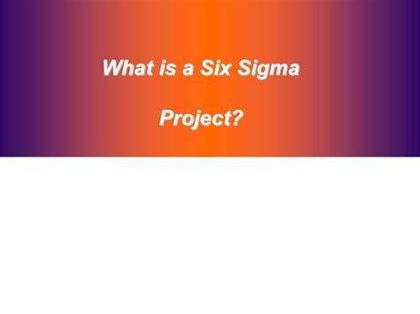 Mba Six Sigma Ppt by Six Sigma Overview Presented By M Ismail M Eng