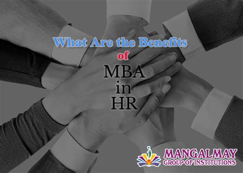 Mba In Hr Advantages what are the benefits of an mba in hr mangalmay