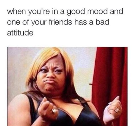 Attitude Meme - friends have bad attitude funny pictures quotes memes