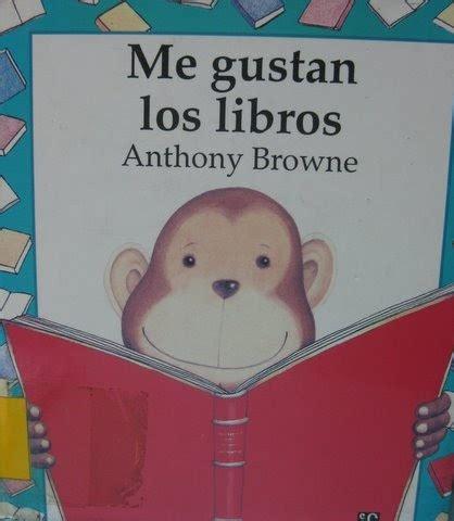 noches de cuento me gustan los libros anthony browne familia lectora me gustan los libros