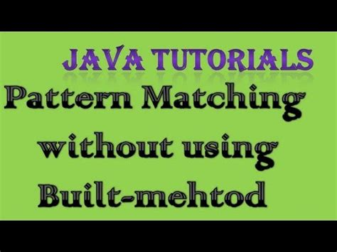 pattern matching in java html pattern matching in java without using built in method