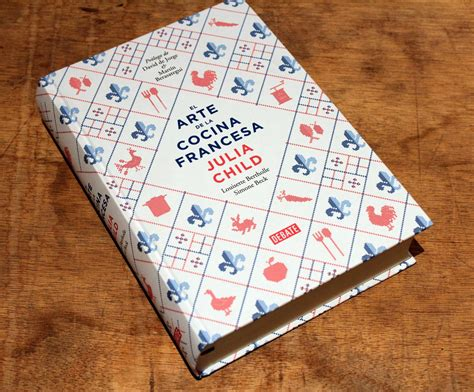 libro julia child el arte de la cocina francesa recetas de julia child