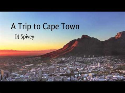 trip house music a trip to cape town south african house music mixed by dj spivey youtube