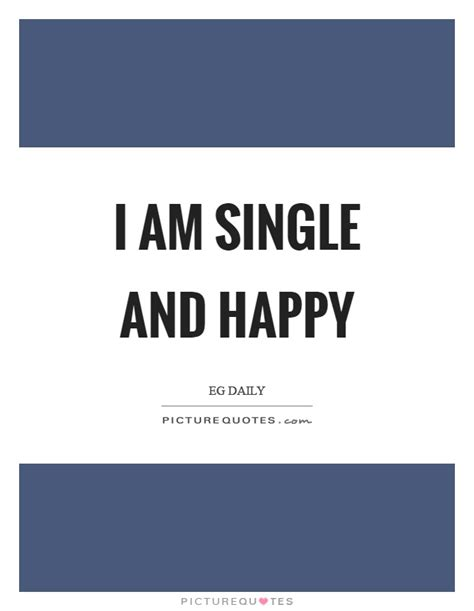 I Am Single i am single and happy picture quotes