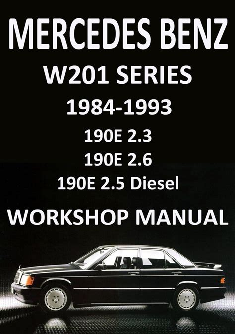 free auto repair manuals 1993 mercedes benz w201 spare parts catalogs mercedes benz w201 series 190 e and 190 d 1984 1993 chassis body workshop manual mercdes