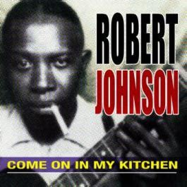 Robert Johnson Come On In Kitchen by Tablature Guitare Come On In Kitchen De Robert Johnson