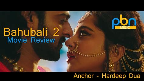 bahobali 2 full movie com watch bahubali 2 full movie review by pbn channel usa with