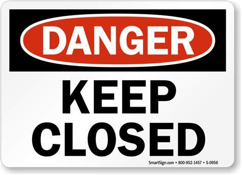 Keep Door Closed Sign by Keep Door Closed Danger Sign Sku S 0956