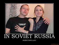 Russian Girl Meme - 1000 images about in soviet russia on pinterest in