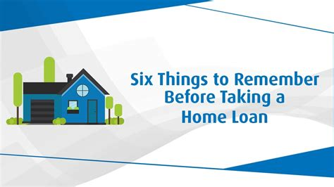 remember    home loan instant