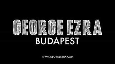 budapest testo george ezra budapest testo traduzione e