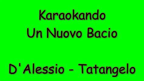 un nuovo bacio testo karaoke duetti un nuovo bacio gigi d alessio
