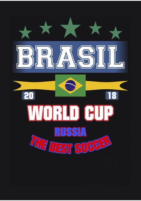 copa do mundo brasil brasil copa do mundo da russia 2018 futebol
