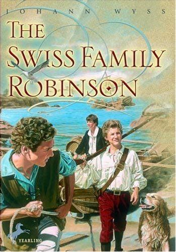 The Swiss Family Robinson the swiss family robinson by johann rudolf wyss reviews