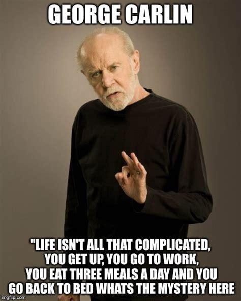 George Carlin Meme - george carlin imgflip