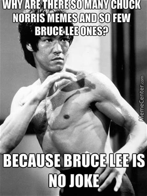 Bruce Lee Meme - bruce lee is no joke compared to chuck norris by