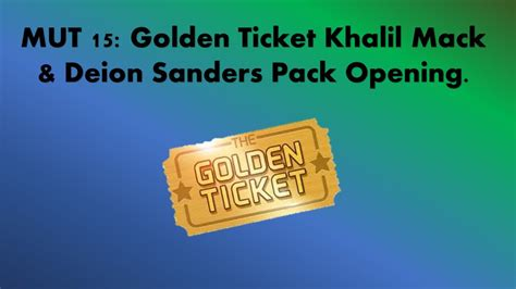 The Golden Ticket Andrew Gn Pulls Out The Showstoppers by Mut 15 Golden Ticket Kahlil Mack And Deion Sanders