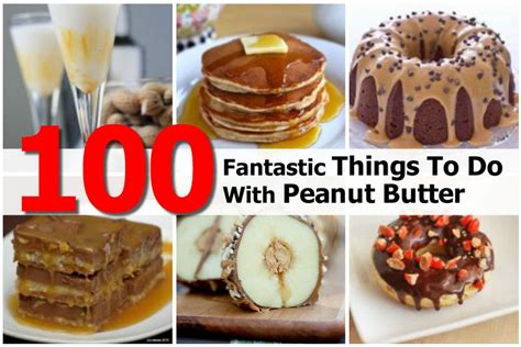 100 fantastic things to do with peanut butter