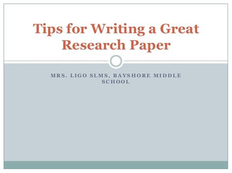 tips for writing a research paper tips for writing a great research paper