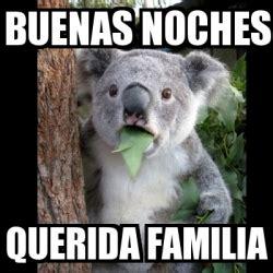 imagenes de buenas noches querida familia meme koala buenas noches querida familia 20634592