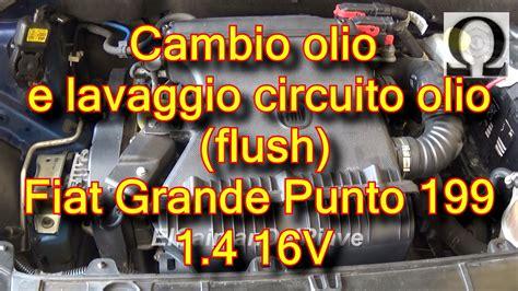 cambio candele auto tutorial cambio olio motore e flush circuito olio fiat