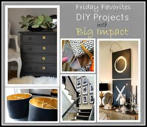 diy house projects favorite diy projects with big impact friday favorites