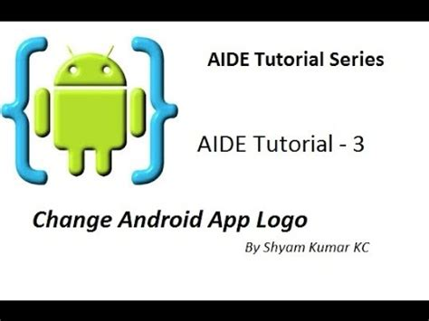tutorial logo android aide tutorial 3 change android app logo youtube