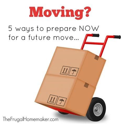 Ten Ways To Prepare For A Move by 5 Ways To Get Ready For A Future Move Enter To Win 100