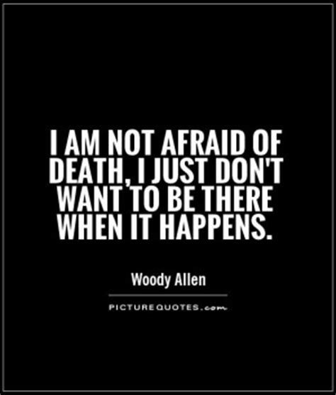 i not died i am in the next room not afraid to die quotes quotesgram
