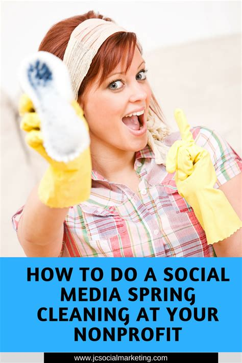 how to do spring cleaning how to do social media spring cleaning at your nonprofit