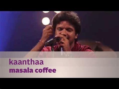 download penn masala videos mp4 mp3 and hd mp4 songs download kaanthaa masala coffee music mojo season 3