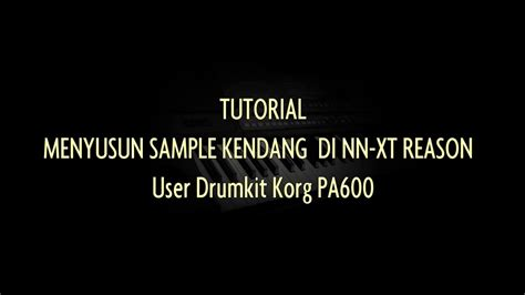 tutorial kendang dangdut tutorial menyusun sle kendang di nn xt reason youtube