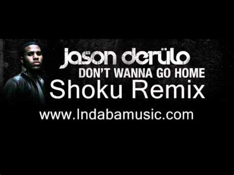 jason derulo don 180 t wanna go home shoku club mix