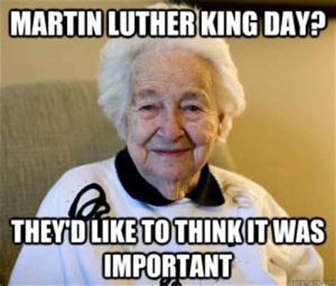 Martin Luther King Day Meme - best funny racist jokes kappit