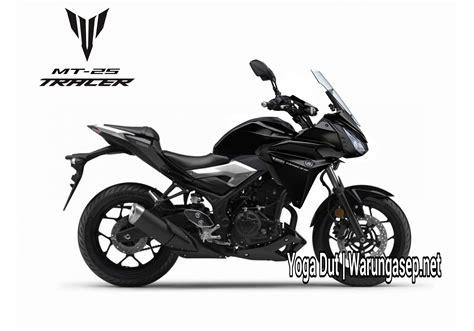 Yamaha Mt 25 250cc yamaha mt 25 tracer konsep motor 250cc adventure dari