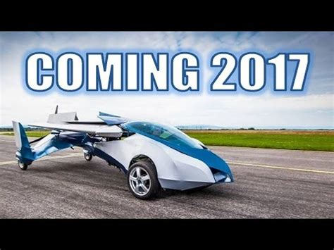 What Cars Are Coming Out In 2017 by Flying Cars Are Coming In 2017