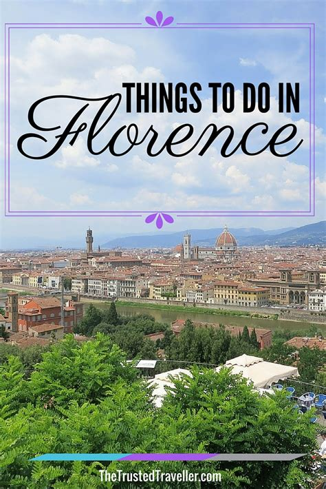 best things to do in florence things to do in florence the trusted traveller