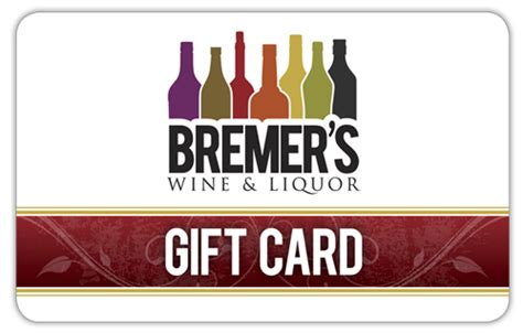 Liquor Gift Cards - gift certificates from bremer s wine and liquor new hartford ny