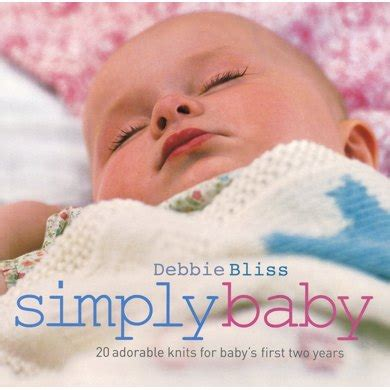 baby knits for beginners by debbie bliss simply baby by debbie bliss