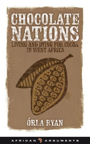 Book Review With The Laundry And Living Chocolate By Lynette Allen by Chocolate Nations Living And Dying For Cocoa In West