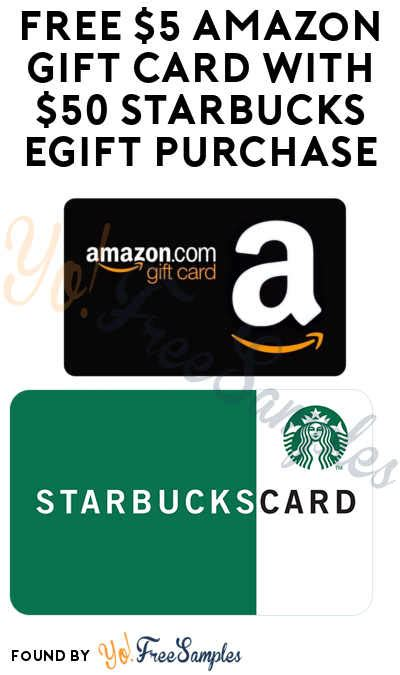 Amazon 5 Gift Card - free 5 amazon gift card with 50 starbucks egift purchase yo free sles