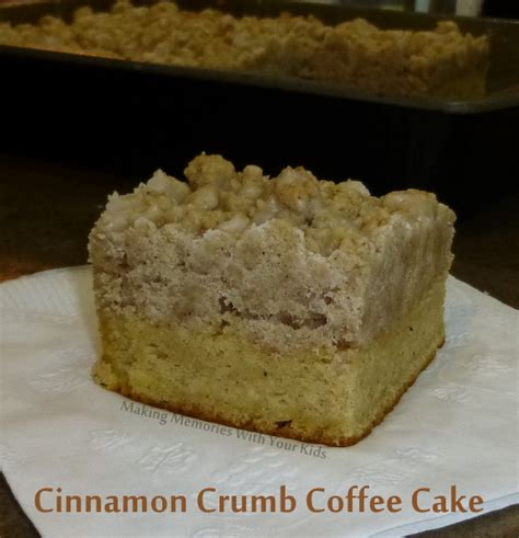 cinnamon crumb coffee cake cinnamon crumb coffee cake memories with your