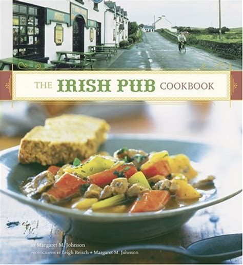 the pub cookbook authentic recipes from ireland books the pub cookbook traditional food recipes