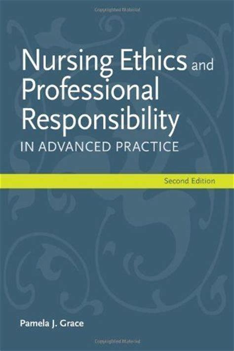 ethical lawyering and professional responsibilities in the practice of 3d casebookplus american casebook series books nursing ethics and professional responsibility in advanced
