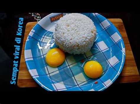 nyobain makanan viral part  nasi telur korea youtube