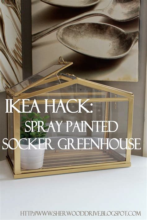 Socker Greenhouse sherwood drive ikea hack gold terrarium green house