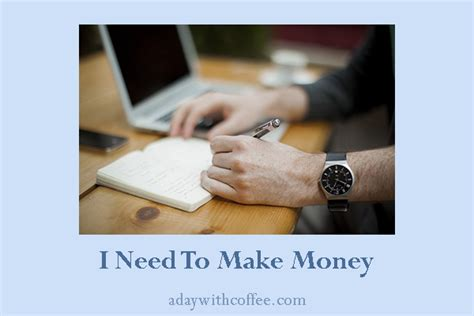 I Need To Make Money Online - i need to make money a day with coffee