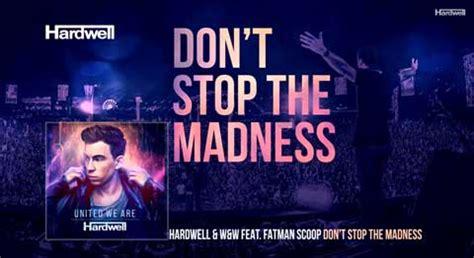 traduzione testo madness hardwell w w feat fatman scoop don t stop the madness