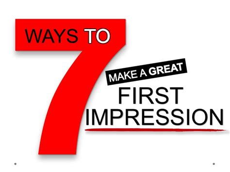 7 Ways To Make A Impression by 7 Ways To Make A Great Impression How To Become