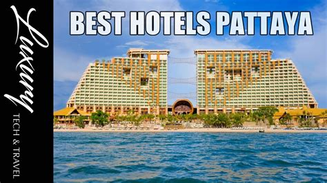 best hotel pattaya the best hotels pattaya thailand tours